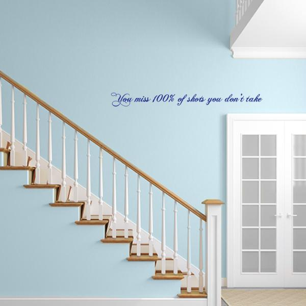 You Miss 100% Of Shots Quote Wall Decal
