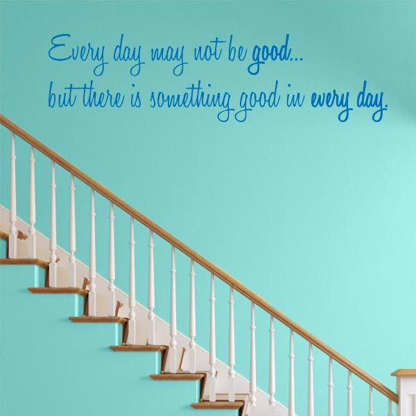 Good In Every Day Quote Wall Decal