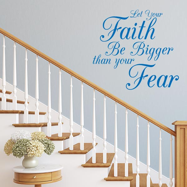 Faith Bigger than Fear Quote Wall Decal