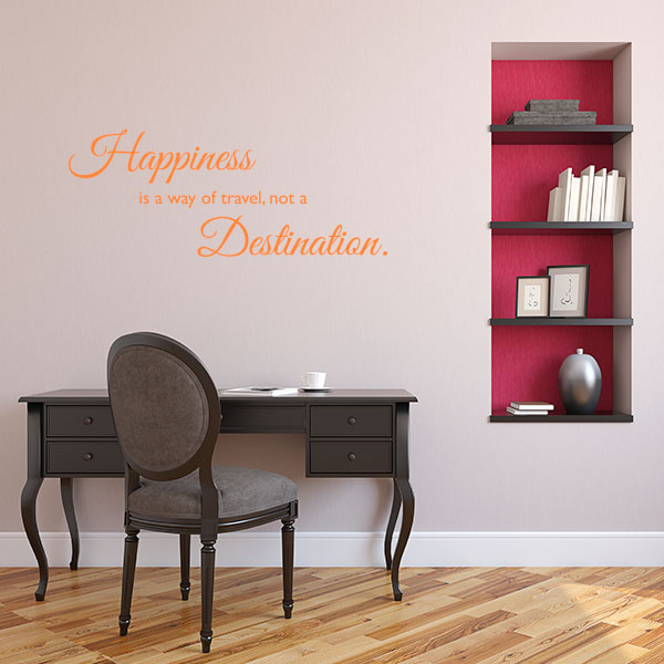 Happiness is a way of travel, not a destination wall decal