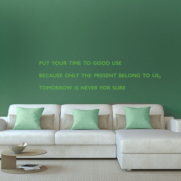 Put Your Time To Good Use Quote Wall Decal