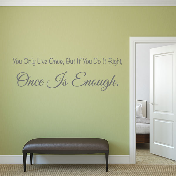 You Only Live Once Wall Decal Quote