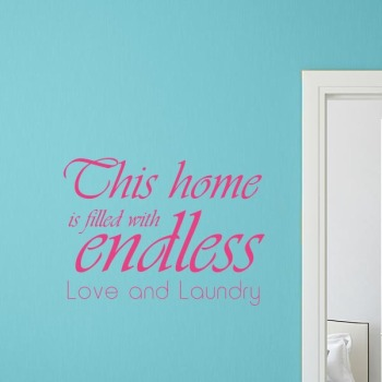 This home is filled with endless love and laundry quote wall decal