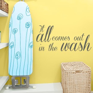 It All Comes Out In The Wash Quote Wall Decal